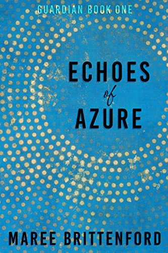 Echoes of Azure (Guardian Book 1)