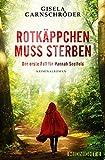 Rotkäppchen muss sterben: Kriminalroman (Hannah-Seelfeld-ermittelt 1) von Gisela Garnschröder