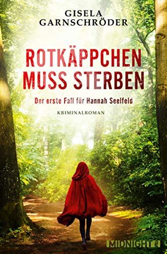 Buchseite und Rezensionen zu 'Rotkäppchen muss sterben: Kriminalroman (Hannah-Seelfeld-ermittelt 1)' von Gisela Garnschröder