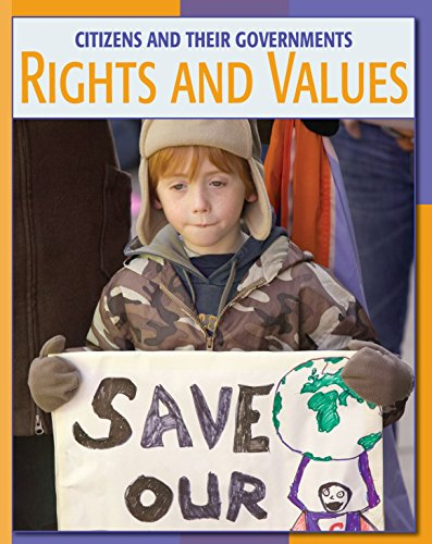 Rights and Values (21st Century Skills Library: Citizens and Their Governments) (English Edition)