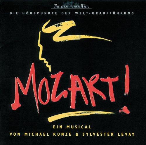 Mozart: Die Höhepunkte Der Welt-Uraufführung