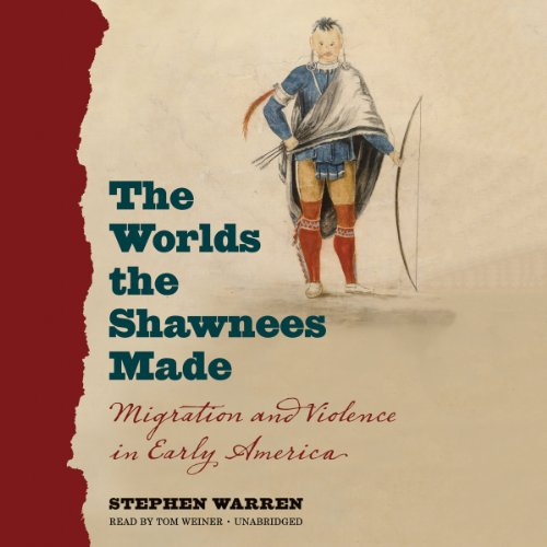 The Worlds the Shawnees Made  Audiolibri