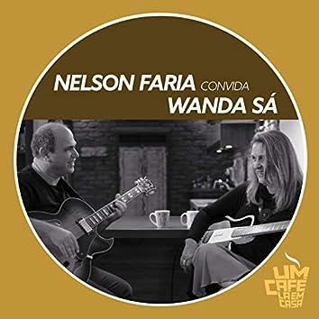 Nelson Faria Convida Wanda Sá. Um Café Lá Em Casa