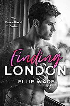 Finding London (The Flawed Heart Series Book 1) by [Ellie Wade]