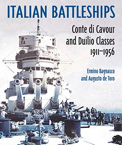 Italian Battleships: Conte Di Cavour and Duiio Classes 1911-1956: 'Conte di Cavour' & 'Duilio' Classes 1911--1956