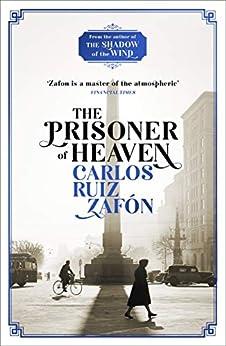 The Prisoner of Heaven: The Cemetery of Forgotten Books 3 (The Cemetery of Forgotten Series) (English Edition) par [Carlos Ruiz Zafon, Lucia Graves]