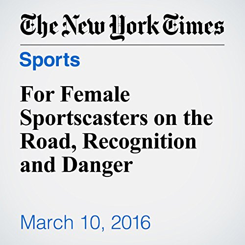 For Female Sportscasters on the Road, Recognition and Danger audiobook cover art