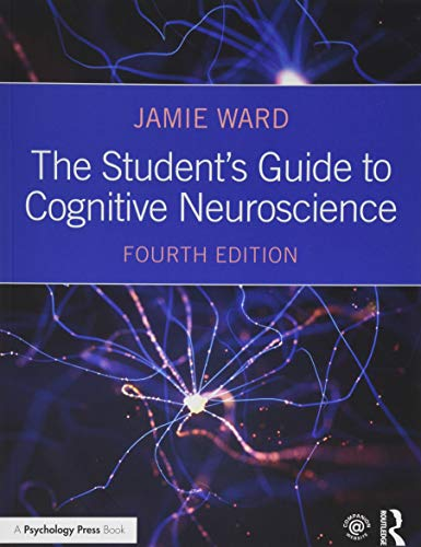 Compare Textbook Prices for The Student's Guide to Cognitive Neuroscience 4 Edition ISBN 9781138490543 by Ward, Jamie