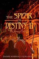 The Spear of Destiny II: The Journey Continues