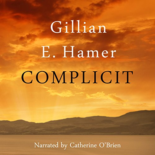 Complicit                   By:                                                                                                                                 Gillian Hamer                               Narrated by:                                                                                                                                 Catherine O'Brien                      Length: 10 hrs and 50 mins     4 ratings     Overall 3.8