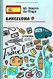 Barcelona Diario de Viaje: Libro de Registro de Viajes Guiado Infantil - Cuaderno de Recuerdos de Actividades en Vacaciones para Escribir, Dibujar, Afirmaciones de Gratitud para Niños y Niñas