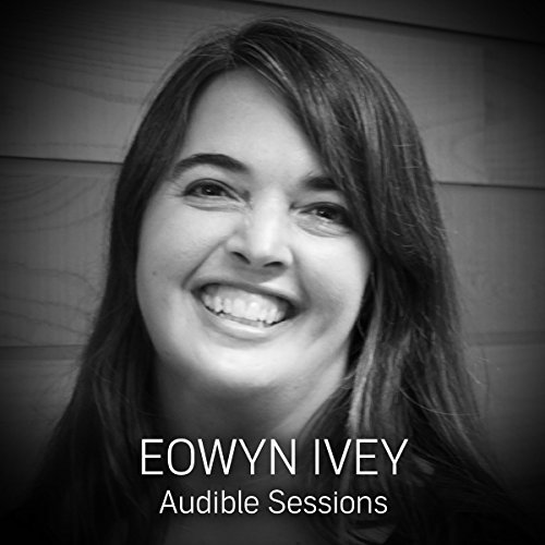 FREE: Audible Sessions with Eowyn Ivey cover art