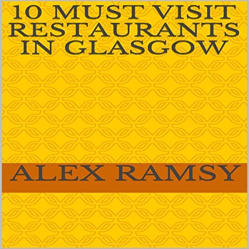 10 Must-Visit Restaurants in Glasgow cover art