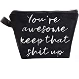 HomeLove Inc. Funny Inspirational Makeup Bag Gifts for Friends Sister Friend Daughter Women Anniversary Christmas