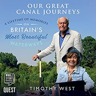 Our Great Canal Journeys                   By:                                                                                                                                 Timothy West                               Narrated by:                                                                                                                                 Timothy West                      Length: 4 hrs and 18 mins     9 ratings     Overall 5.0