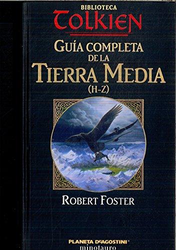 Guía Completa De La Tierra Media (H-Z)