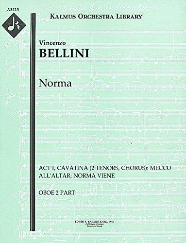 Norma (Act I, Cavatina (2 tenors, chorus): Mecco all'altar; Norma viene): Oboe 2 part (Qty 4) [A3413]