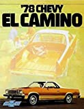 A MUST HAVE BROCHURE FOR OWNERS, RESTORERS & COLLECTORS - THE 1978 CHEVROLET EL CAMINO TRUCK DEALERSHIP SALES BROCHURE - CHEVY ADVERTISMENT LITERATURE 78