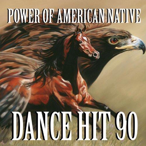 Power of American Native (Dance Hit 90)