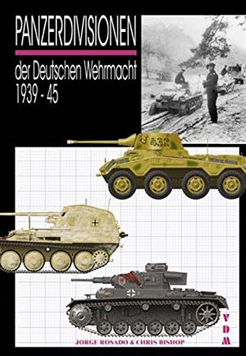 Panzerdivisionen: der Deutschen Wehrmacht 1939-45