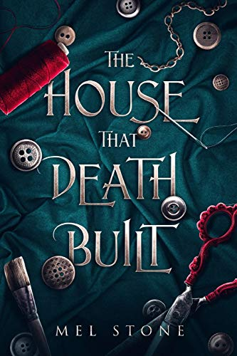 Compare Textbook Prices for The House That Death Built: A Gothic Tale of Suspense and Romance  ISBN 9798664414684 by Stone, Mel