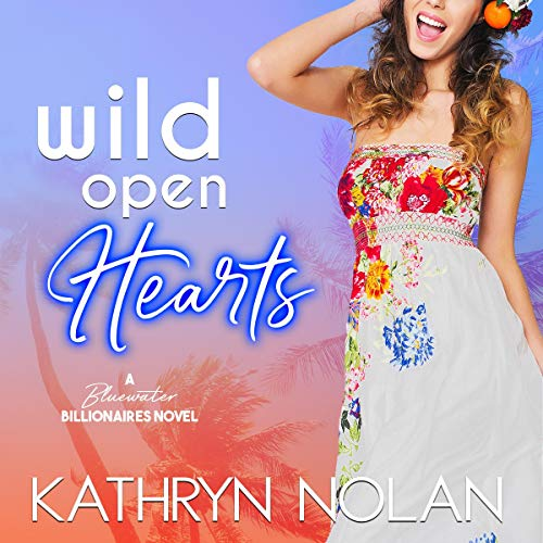 Wild Open Hearts: A Bluewater Billionaires Novel audiobook cover art