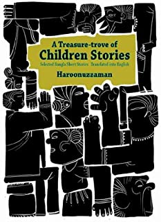 A Treasure-Trrove Of Children Stories Selected Bangla Short Stories Translated Into English