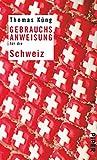 Gebrauchsanweisung für die Schweiz: 12. aktualisierte Auflage 2017. Mitarbeit: Peter Schneider - Thomas Küng