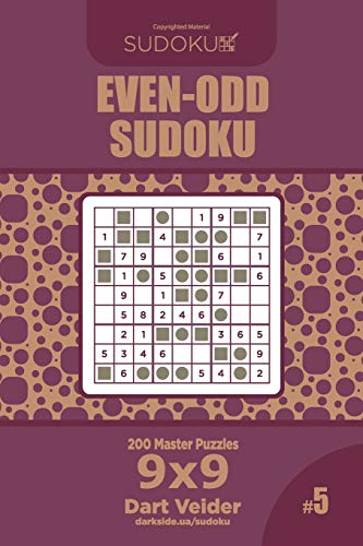 Even-Odd Sudoku - 200 Master Puzzles 9x9 (Volume 5)