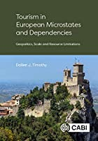 Tourism in European Microstates and Dependencies: Geopolitics, Scale and Resource Limitations