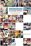 Instagram, el ojo del mundo