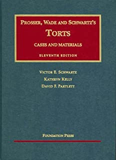 By Victor E. Schwartz - Prosser, Wade, Schwartz, Kelly and Partlett's Cases and Materials on Torts, 11th (University Casebooks) (11th Edition) (5/16/05)