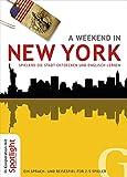 A weekend in New York: Spielend die Stadt entdecken und Englisch lernen / Ein Sprach- und Reisespiel für 2-5 Spieler (Ein Wochenende in ...)
