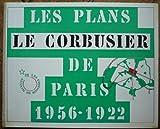 Les Plans Le Corbusier de Paris 1956 1922