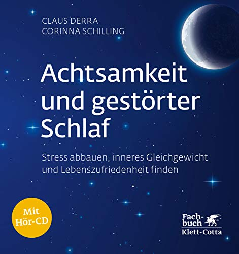 Achtsamkeit und gestörter Schlaf: Stress abbauen, inneres Gleichgewicht und Lebenszufriedenheit finden