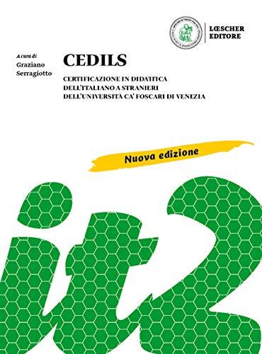 CEDILS. Certificazione in didattica dell'italiano a stranieri dell'Università Ca Foscari di Venezia. Nuova ediz.