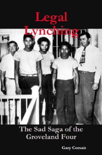 Legal Lynching: The Sad Saga of the Groveland four (English Edition)
