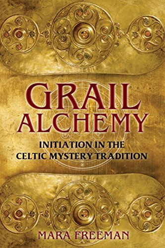 Grail Alchemy: Initiation in the Celtic Mystery Tradition