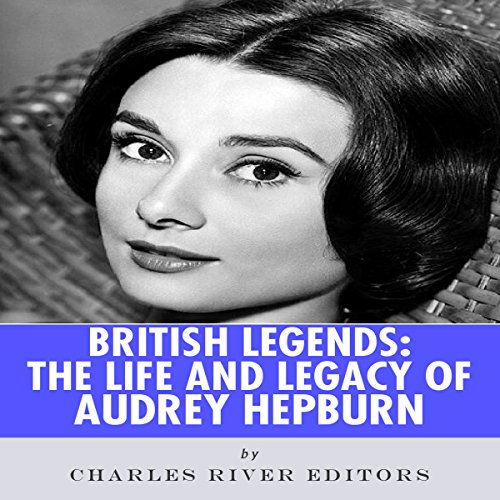 British Legends: The Life and Legacy of Audrey Hepburn                   By:                                                                                                                                 Charles River Editors                               Narrated by:                                                                                                                                 Deborah Fennelly                      Length: 1 hr and 14 mins     Not rated yet     Overall 0.0