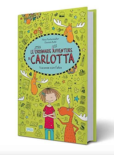 Vacanze con l'alce. Le (stra)ordinarie (dis)avventure di Carlotta. Ediz. a colori