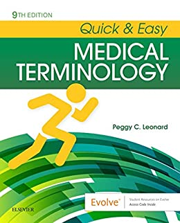 Quick & Easy Medical Terminology by Peggy Leonard