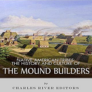 Native American Tribes: The History and Culture of the Mound Builders cover art