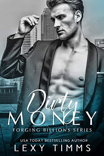 Dirty Money (Forging Billions Series Book 1) (English Edition)