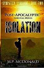 Isolation: A Pandemic Survival Novel (Sympatico Syndrome) (Volume 2)