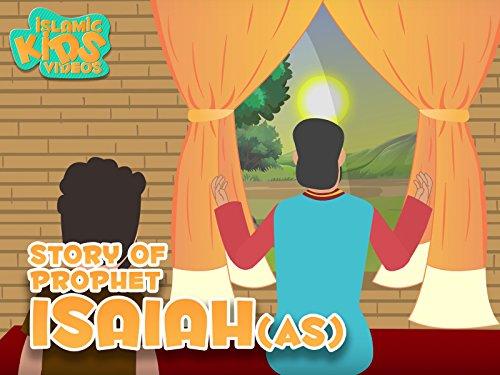 Story of Prophet Isaiah Alaihis Salam - Islamic Kids Videos