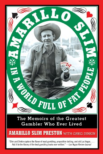 Amarillo Slim in a World Full of Fat People: The Memoirs of the Greatest Gambler Who Ever Lived (English Edition)