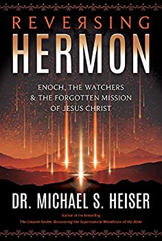 Reversing Hermon  Enoch the Watchers and the Forgotten Mission of Jesus Christ