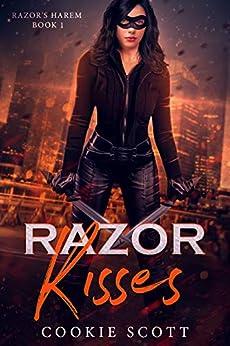 Razor Kisses: a superhero reverse harem romance (Razor's Harem Book 1) by [Cookie Scott]