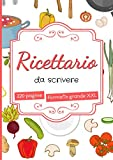 Ricettario da Scrivere: quaderno ricette personalizzato - 220 pagine di grande formato A4 con sommario - idee regalo mamma
