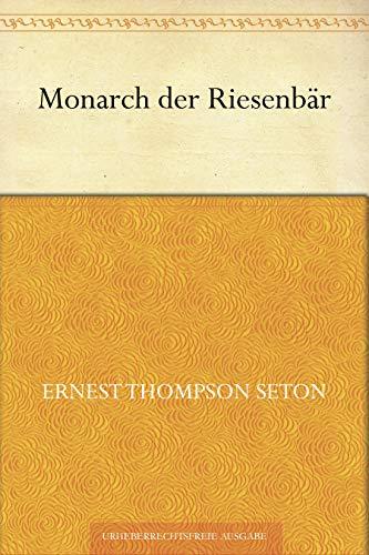 Couverture du livre Monarch der Riesenbär (German Edition)